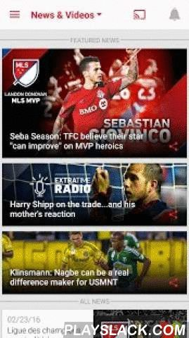 MLS  Android App - playslack.com ,  The official app of Major League Soccer keeps you connected with the latest news, highlights, scores, standings, and analysis all for FREE.• Live scores for every official MLS match, CONCACAF Champions League and many international matches• Free highlight videos and clips during games• Matchcenter delivers real-time stats and highlights for every game• Starting lineups, stats, videos, photos, box scores and more for all league matches• Personalized…
