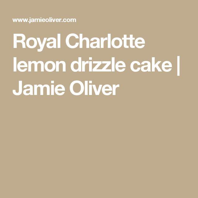 charlotte lemon drizzle cake lemon drizzle cake charlotte jamie oliver ...
