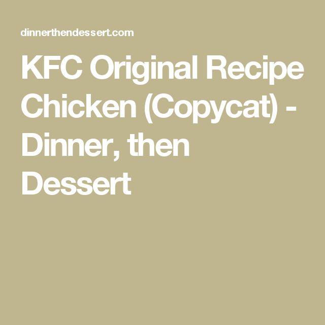 KFC Original Recipe Chicken (Copycat) - Dinner, then Dessert