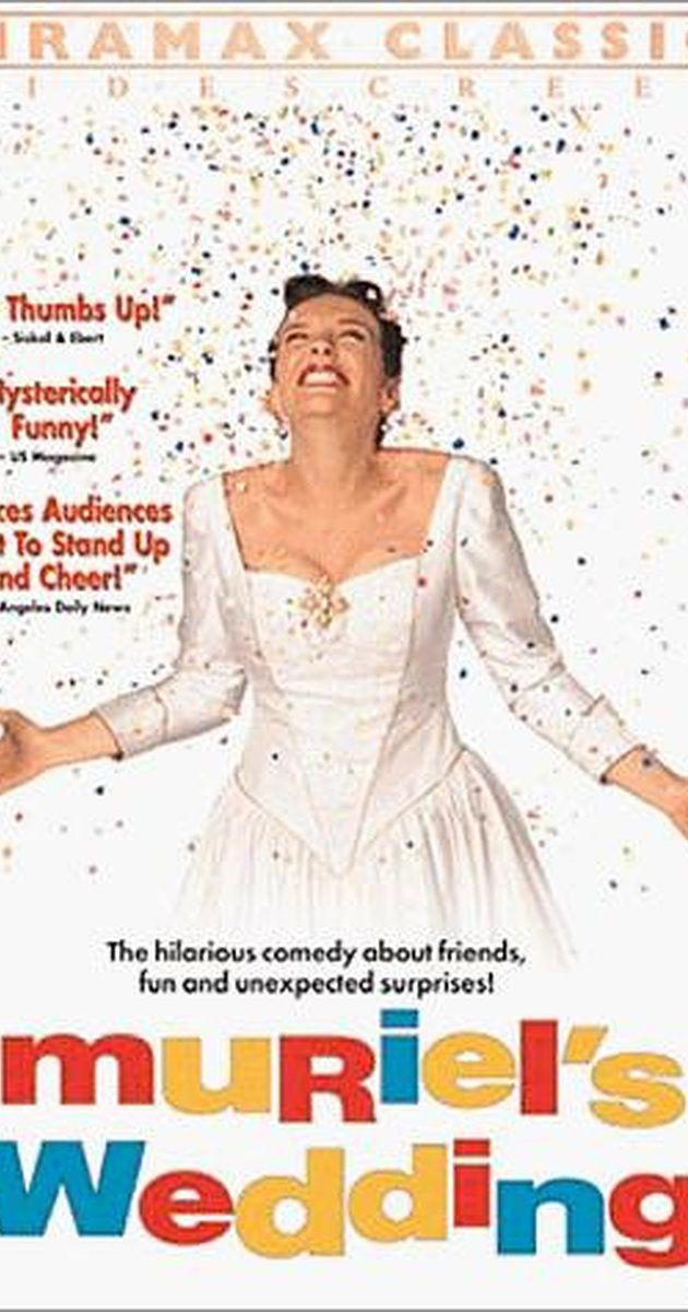 Directed by P.J. Hogan.  With Toni Collette, Rachel Griffiths, Bill Hunter, Sophie Lee. Muriel finds life in Porpoise Spit, Australia dull and spends her days alone in her room listening to Abba music and dreaming of her wedding day. Slight problem, Muriel has never had a date. Then she steals some money to go on a tropical vacation, meets a wacky friend, changes her name to Mariel, and turns her world upside down.