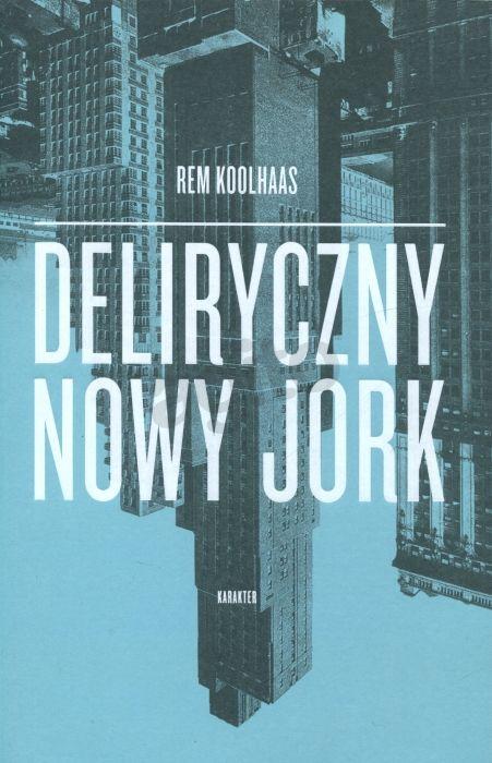 deliryczny-nowy-jork-Rem Koolhaas