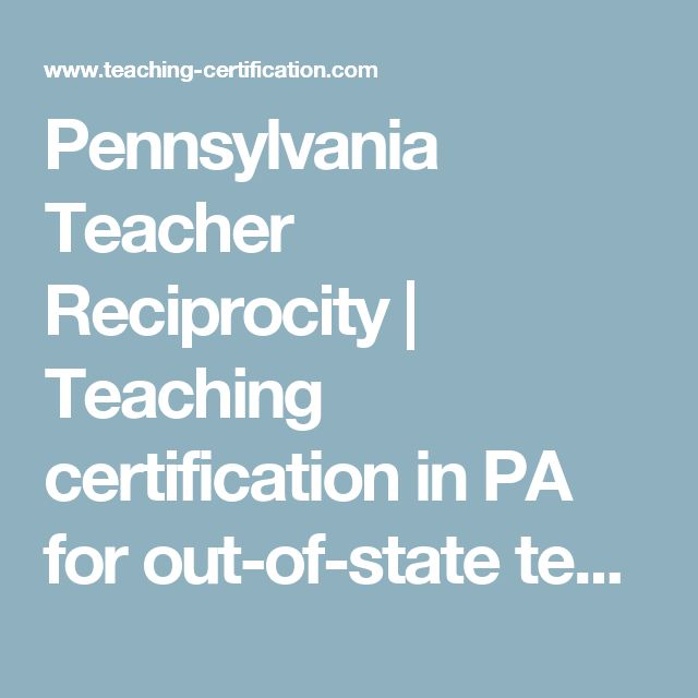 Pennsylvania Teacher Reciprocity | Teaching certification in PA for out-of-state teachers