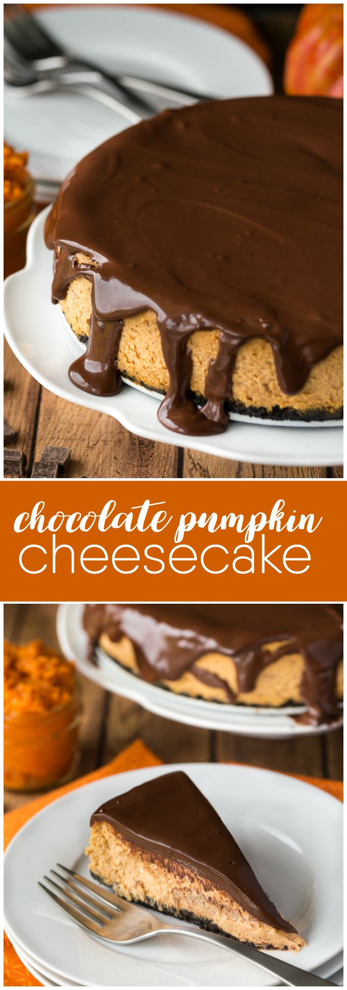 Chocolate Pumpkin Cheesecake - Prepared with a chocolate cookie crumb crust and a creamy, smooth pumpkin cheesecake filling. Topped off with a thick chocolate ganache, this is one scrumptious cheesecake. It tastes even better than it looks!