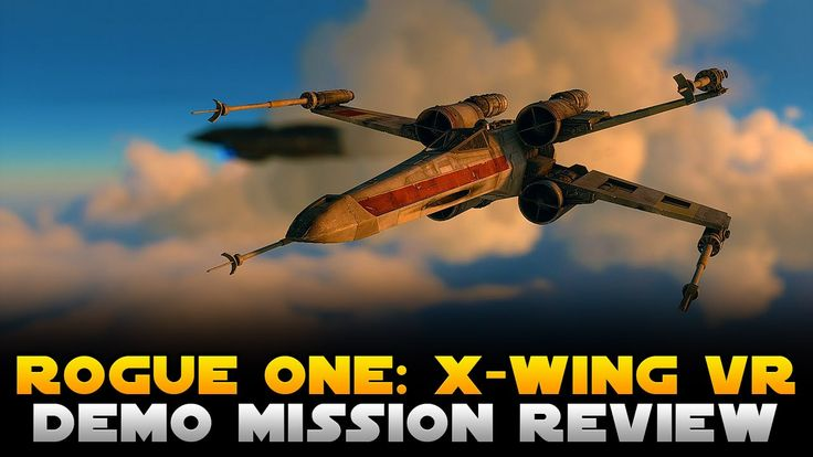 Star Wars Battlefront Rogue One X Wing VR Mission Demo Review