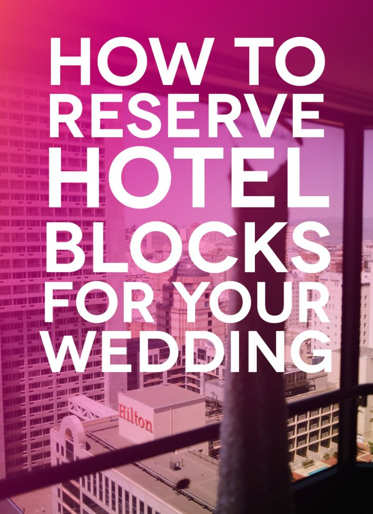 A great how-to on Hotel Room blocks for your wedding via A Practical Wedding