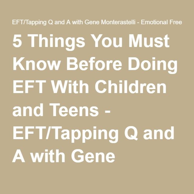 5 Things You Must Know Before Doing EFT With Children and Teens - EFT/Tapping Q and A with Gene Monterastelli - Emotional Freedom Techniques