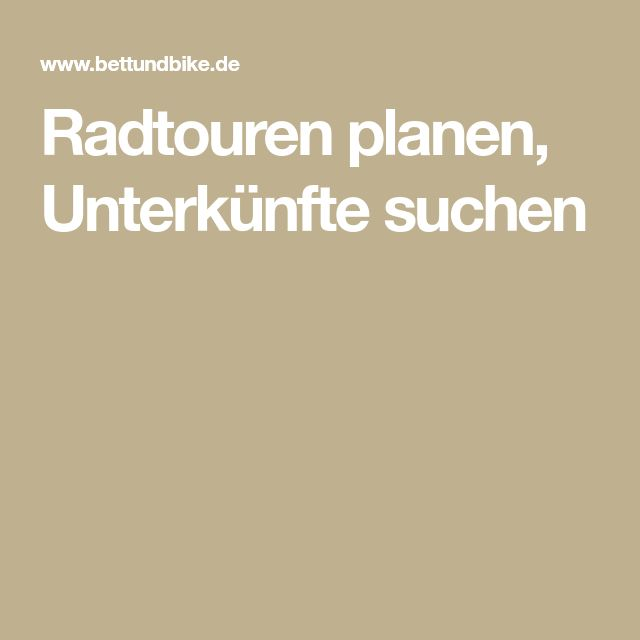 Radtouren planen, Unterkünfte suchen – Johannes Blattmann