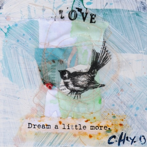 Dream a little more...by Claire Hey,