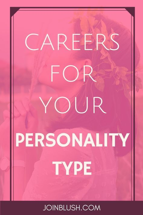 Careers For Your Personality Type   Blush