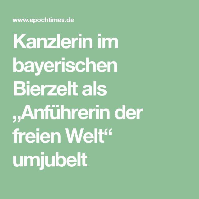 """Kanzlerin im bayerischen Bierzelt als """"Anführerin der freien Welt"""" umjubelt"""