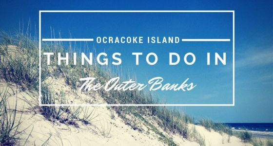 Things-to-do-in-the-Outer-Banks-Ocracoke-island