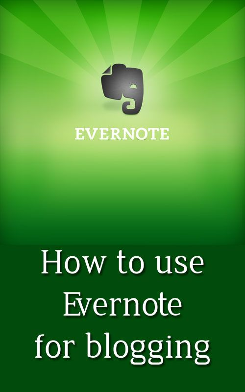 How to use Evernote for Blogging