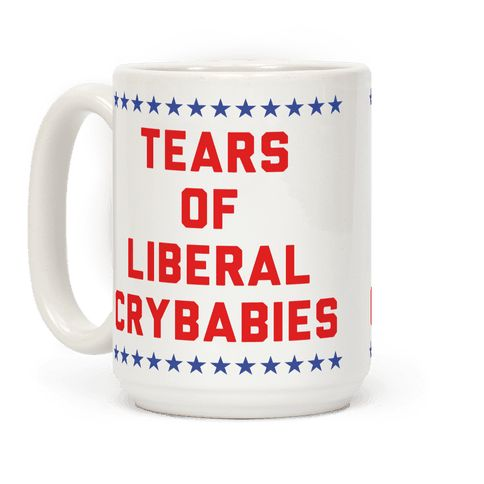 "Tears of Liberal Crybabies - Show that drinking the tears of liberal crybabies give you strength.  This red white and blue America mug features illustrations of stars and the phrase ""Tears of liberal crybabies."""