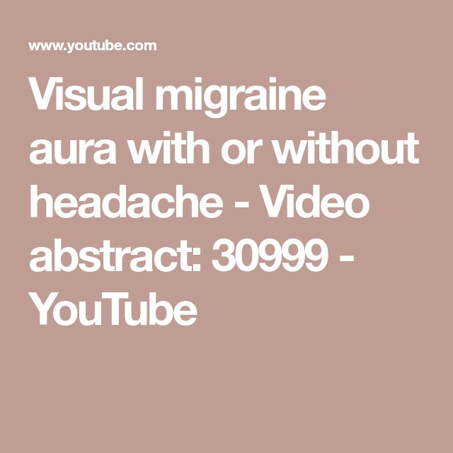 Visual migraine aura with or without headache - Video abstract: 30999 - YouTube