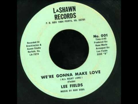 "Lee Fields ""We're Gonna Make Love"""