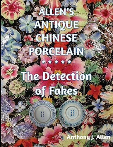 Allen's Antique Chinese Porcelain ***The Detection of Fakes***  The third of Allen's Amazon Best-Sellers. In plain language, he describes tricks of the trade learned over his long experience authenticating genuine antiques and detecting fakes. The minefield that antique Chinese porcelain can become for the uninitiated is described and illustrated in full colour detail with examples dating from the Ming dynasty circa 1500 AD to 2000 AD.