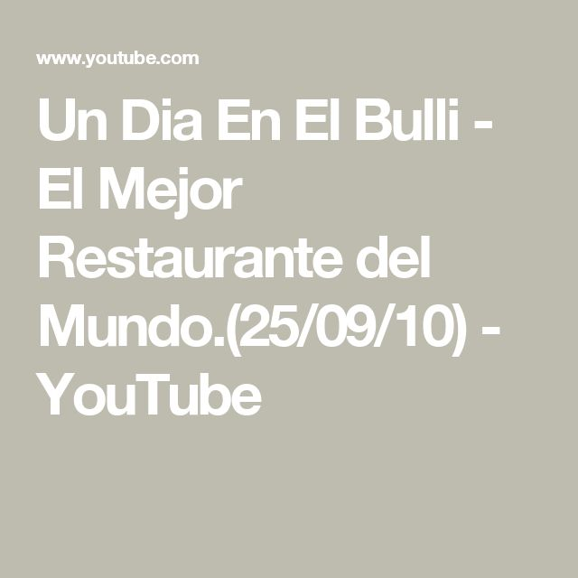Un Dia En El Bulli - El Mejor Restaurante del Mundo.(25/09/10) - YouTube
