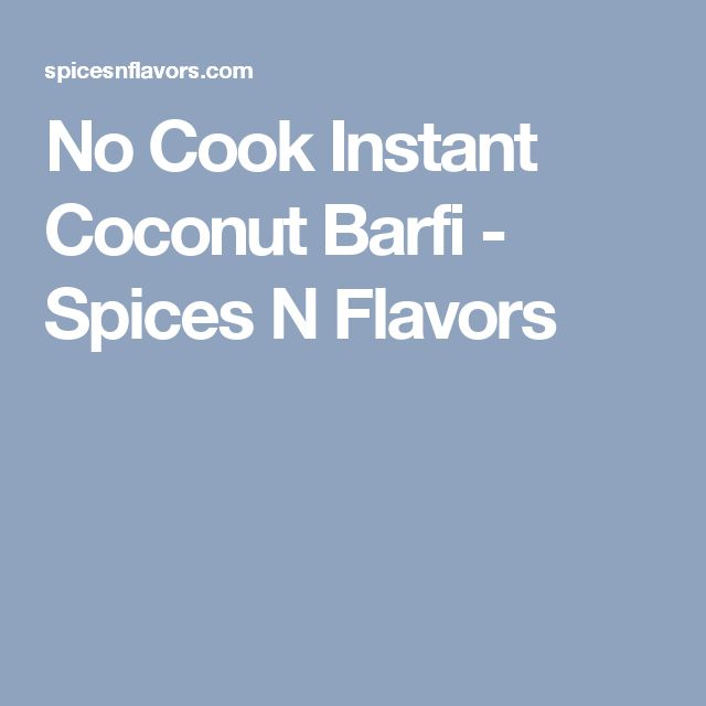 No Cook Instant Coconut Barfi - Spices N Flavors