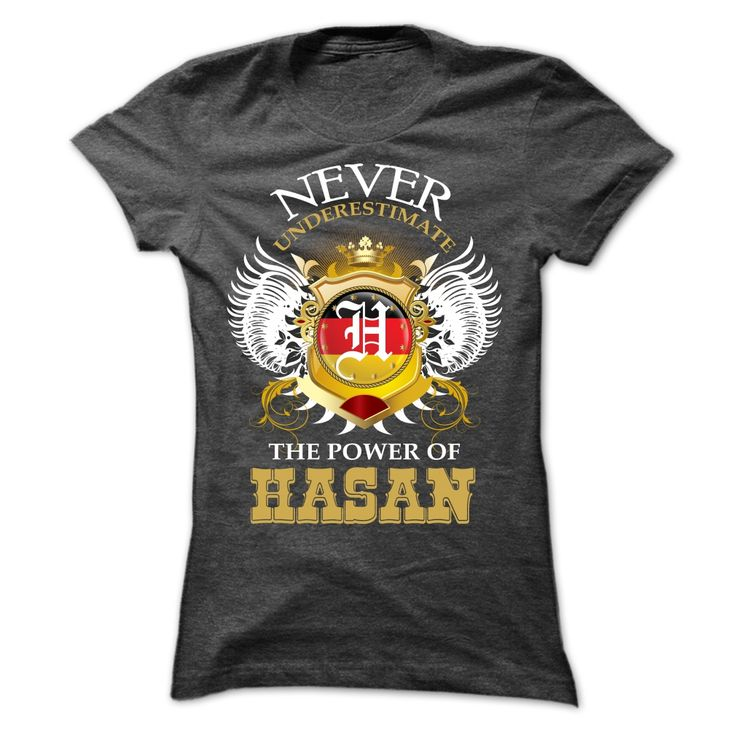 Never Undrestimate The Power Of Hasan T Shirt Hoodie Occupation T Shirts Sweatshirts Hoodies Hoodie Shirt