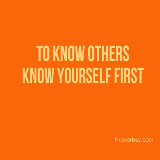 To Know Others Know Yourself First