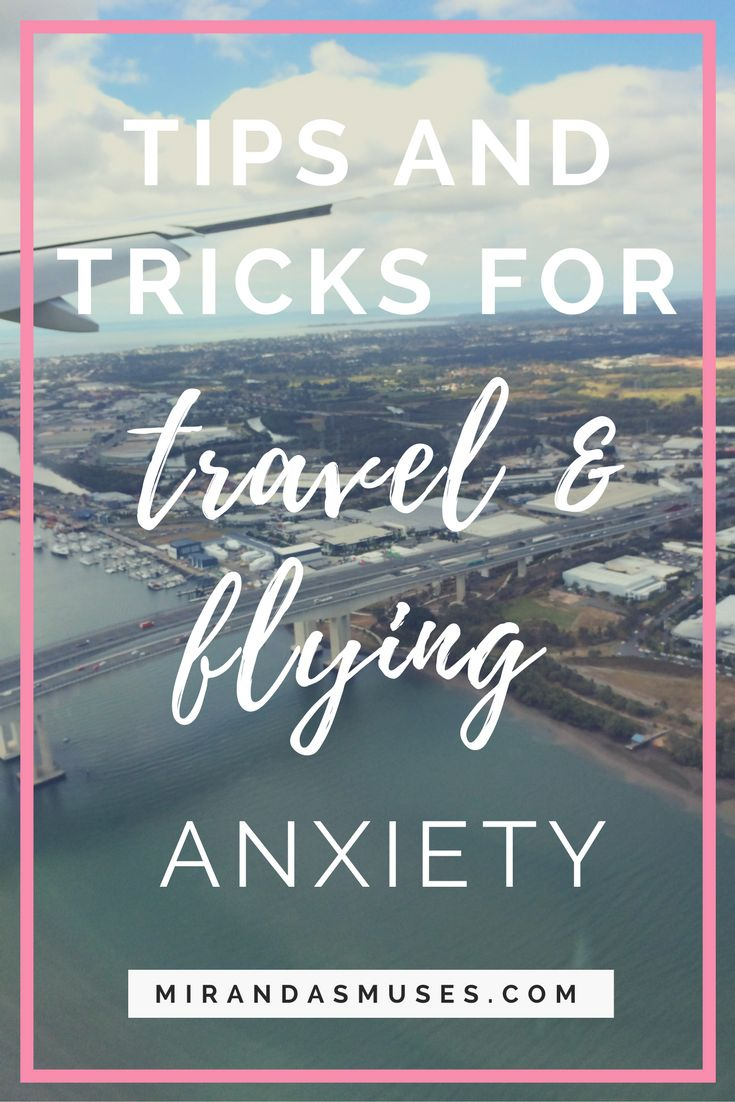 Travel Anxiety: Tips to Get You Through It
