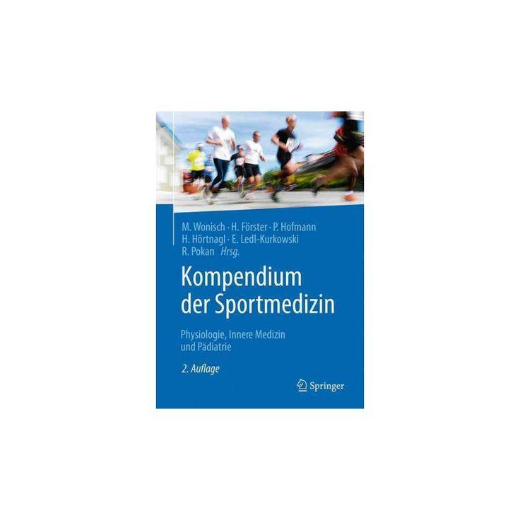 Kompendium Der Sportmedizin : Physiologie, Innere Medizin Und Padiatrie (Paperback)