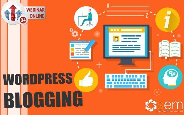 WEBINAR: WORDPRESS BLOGGING  http://www.semca.eu/formazione/corsi-di-web-marketing-online/wordpress-blogging