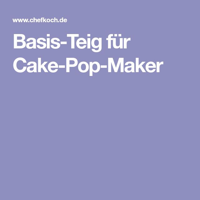 Basis-Teig für Cake-Pop-Maker