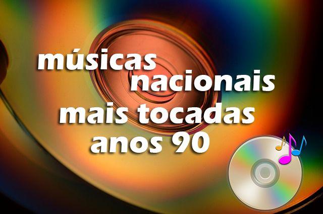 Top 100 Musicas Nacionais Mais Tocadas Nos Anos 90 Musicas