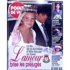 Point De Vue N° 2623 Du 28/10/1998 - Caroline Sur Les Traces De La Princesse Grace - La Magie Du Chocolat - Alexandra De Danemark En Irlande - La Fille De La Duchesse D'albe Epouse Un Torero.