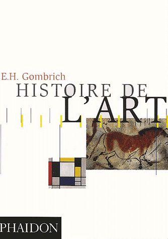 Histoire de l'art de E.H. Gombrich  http://cataloguescd.univ-poitiers.fr/masc/Integration/EXPLOITATION/statique/recherchesimple.asp?id=058165819