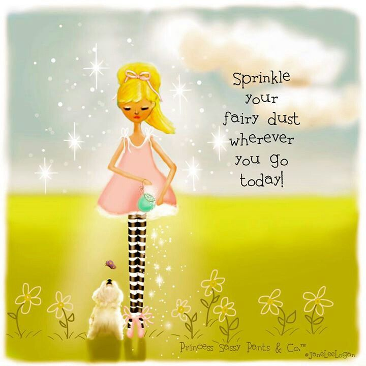 Sprinkle your fairy dust wherever you go today! ...from princess sassy pants and co