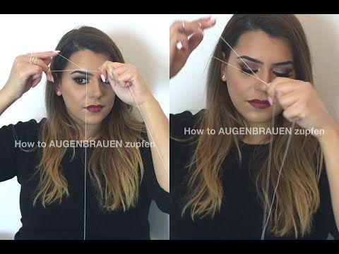 how to AUGENBRAUEN ZUPFEN mit der FADENTECHNIK - YouTube