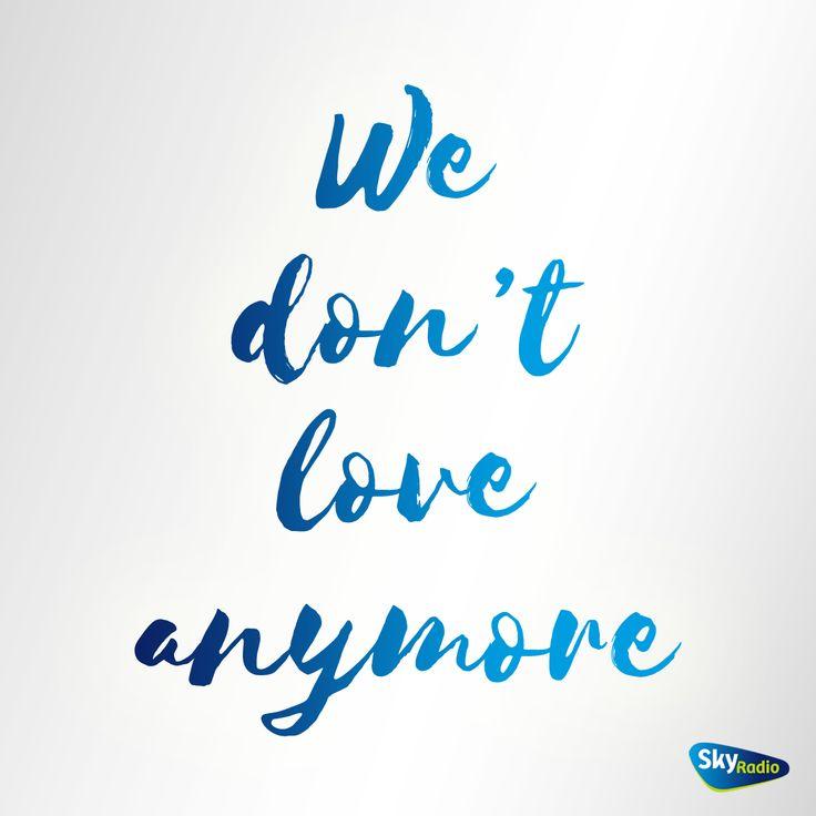 Charlie Puth ft. Selena Gomez - We don't talk anymore #quotes #songlyrics #music #muziek #songtekst #hits #SkyRadio