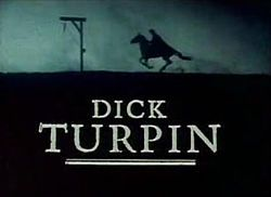 Dick Turpin. Tv series with Richard Carpenter. On LWT from 1979 to 1982