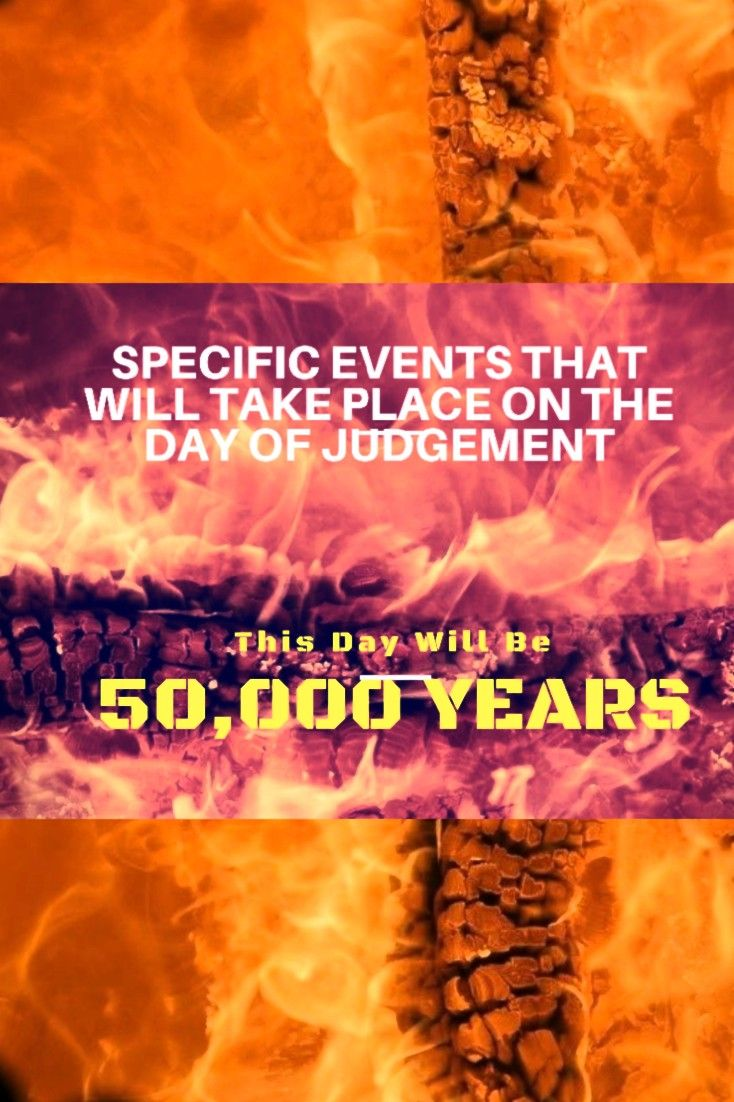 Specific Events Of The Day Of Judgement With Images Judgement