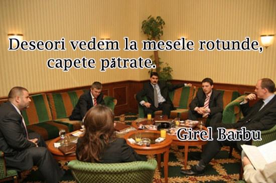 Deseori vedem la mesele rotunde capete pătrate #CitatImagine de @GirelBarbu Iti place acest #citat? ♥Like♥ si ♥Share♥ cu prietenii tai. #CitateImagini: #Amuzante, #Politica, #Romania #GirelBarbu Vezi mai multe #citate pe http://citatemaxime.ro/