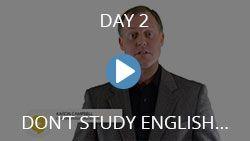 Day Two - Don't Study English - Use English - Deep English