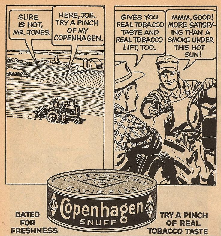 Copenhagen Snuff the only way to go, daddy raised me right ;)