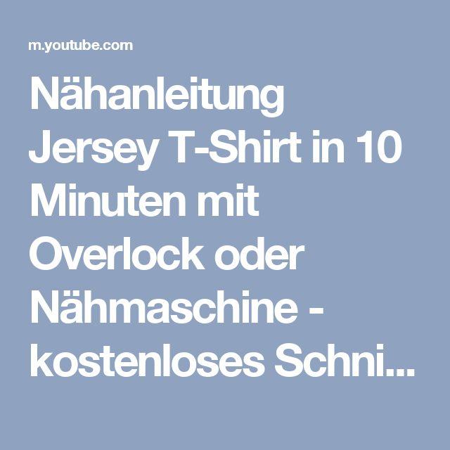 Nähanleitung Jersey T-Shirt in 10 Minuten mit Overlock oder Nähmaschine - kostenloses Schnittmuster! - YouTube
