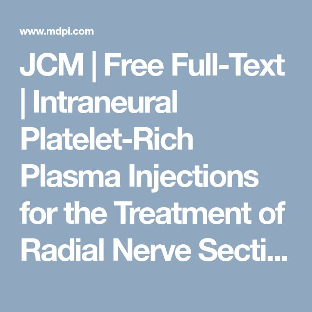 JCM  | Free Full-Text | Intraneural Platelet-Rich Plasma Injections for the Treatment of Radial Nerve Section: A Case Report | HTML