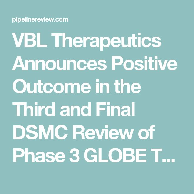 VBL Therapeutics Announces Positive Outcome in the Third and Final DSMC Review of Phase 3 GLOBE Trial Investigating VB-111 in Recurrent GBM | DNA RNA and Cells | News Channels