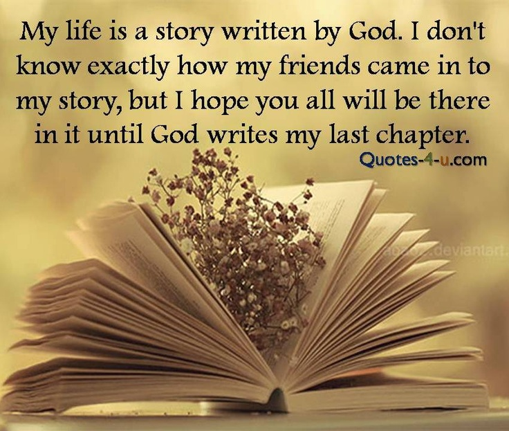 My Life Is A Story Written By God. I Don't Know Exactly