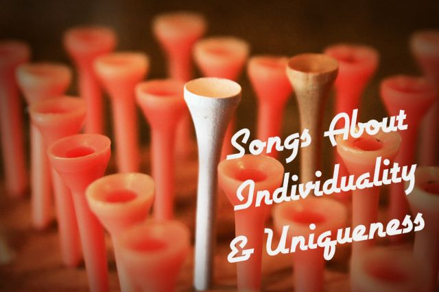 45 Songs About Individuality and Personal Uniqueness