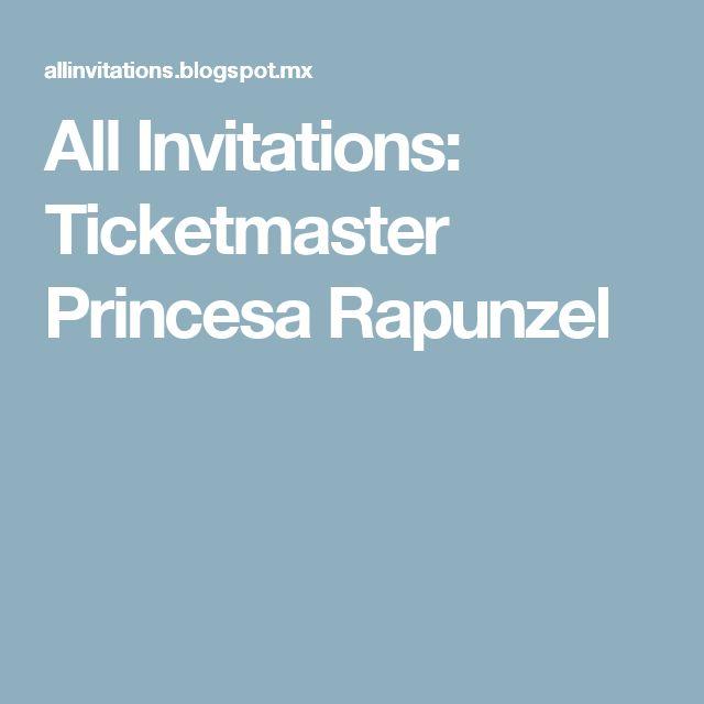All Invitations: Ticketmaster Princesa Rapunzel