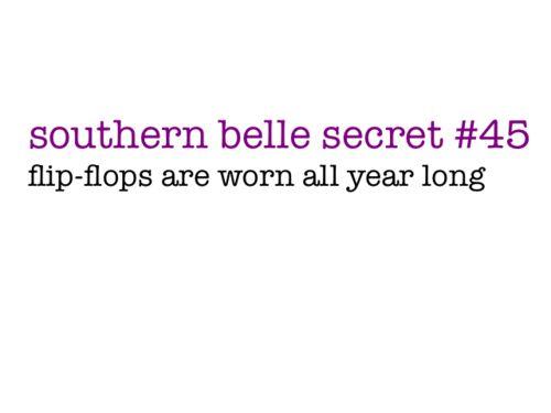 Southern belle secretsFlipflops, Southern Belle Secrets, Quotes, Southern Things, Southern Charms, Southern Girls, So True, Flip Flops, Years Long