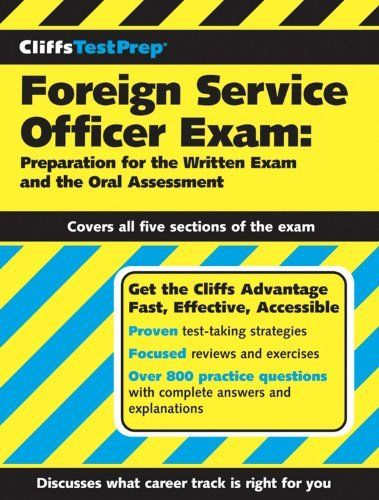 CliffsTestPrep Foreign Service Officer Exam: Preparation for the Written Exam and the Oral Assessment, http://www.amazon.com/dp/0764596462/ref=cm_sw_r_pi_awd_R1B-rb1E3280K