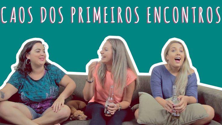 CAOS DOS PRIMEIROS ENCONTROS | Canal Cretinas S01E06