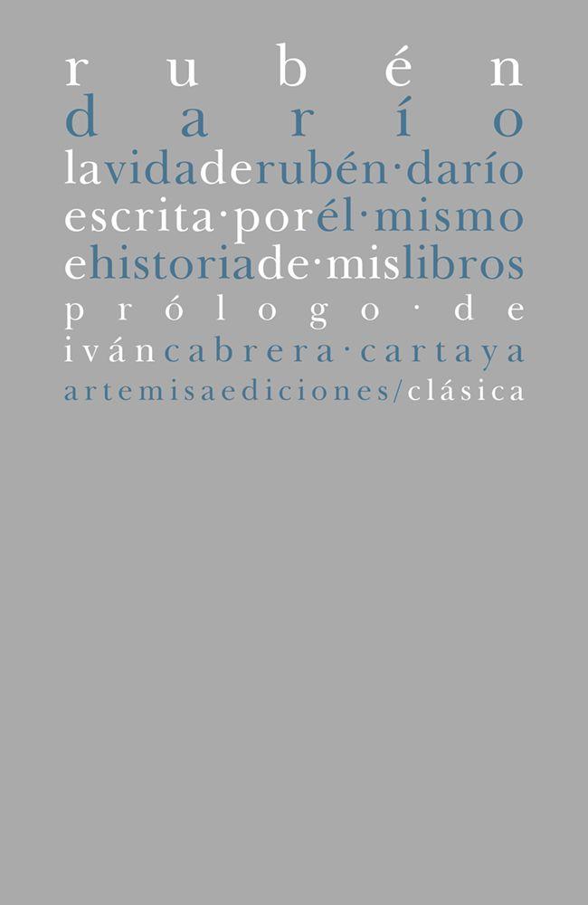 La vida de Rubén Darío escrita por él mismo e Historia de mis libros