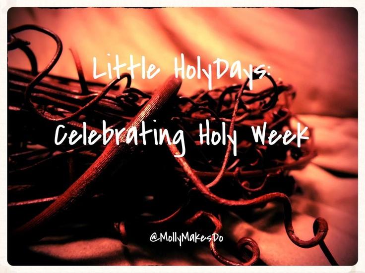 Molly Makes Do: Little HolyDays: Celebrating the Holy Week